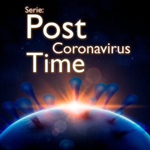 Serie: Post-Coronavirus Time